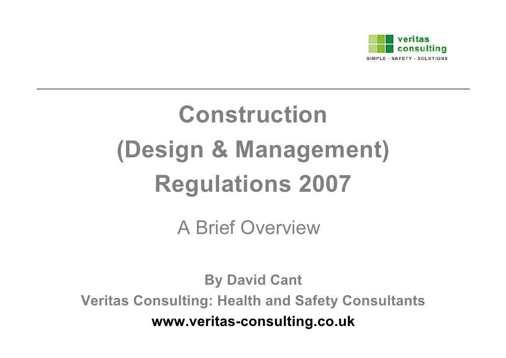 Construction      (Design & Management)         Regulations 2007              A Brief Overview                    By David...