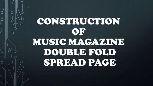 CONSTRUCTION      OFMUSIC MAGAZINE  DOUBLE FOLD  SPREAD PAGE