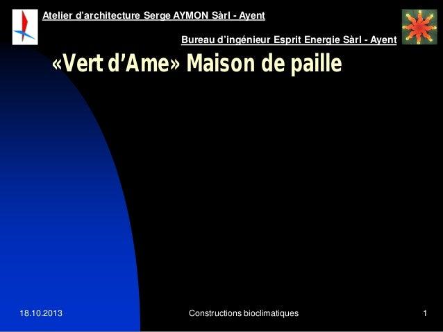 Atelier d'architecture Serge AYMON Sàrl - Ayent Bureau d'ingénieur Esprit Energie Sàrl - Ayent  «Vert d'Ame» Maison de pai...