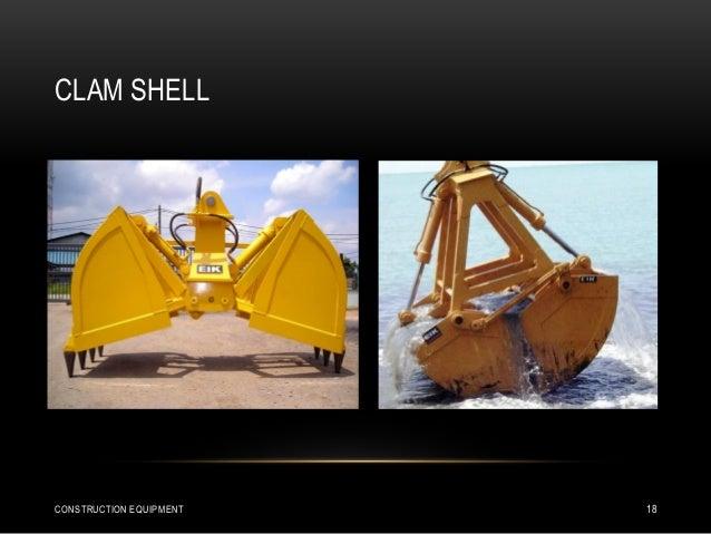 CLAM SHELL CONSTRUCTION EQUIPMENT 18