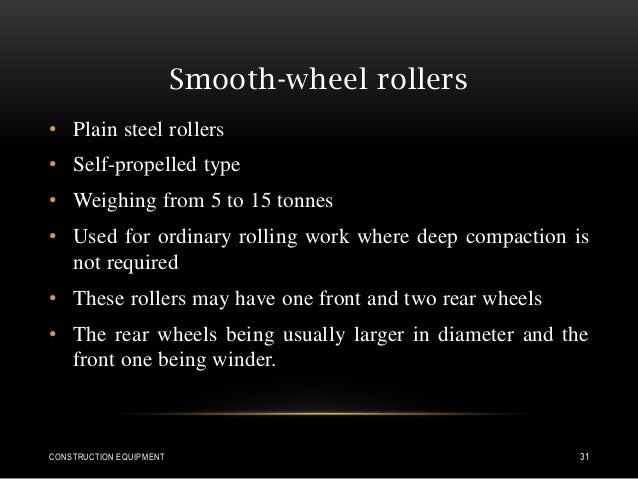 Smooth-wheel rollers • Plain steel rollers • Self-propelled type • Weighing from 5 to 15 tonnes • Used for ordinary rollin...