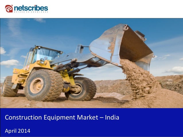 Insert Cover Image using Slide Master View Do not distort Construction Equipment Market – India April 2014