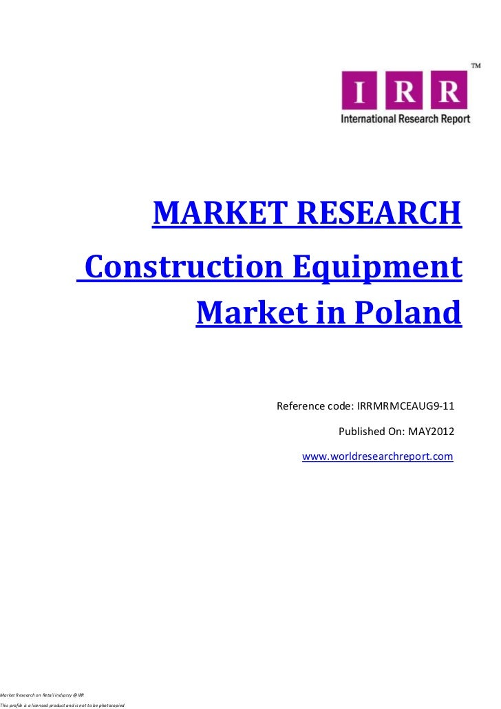 MARKET RESEARCH                                          Construction Equipment                                           ...