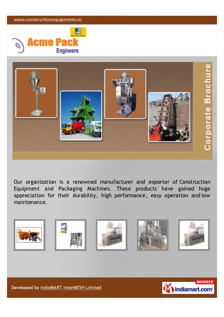 Our organization is a renowned manufacturer and exporter of ConstructionEquipment and Packaging Machines. These products h...