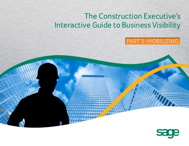The Construction Executive's Interactive Guide to Business Visibility PART 5: MOBILIZINGPART 5: MOBILIZING