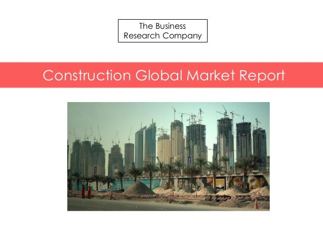 t Chemicals Global Market Briefing The Business Research Company Construction Global Market Report