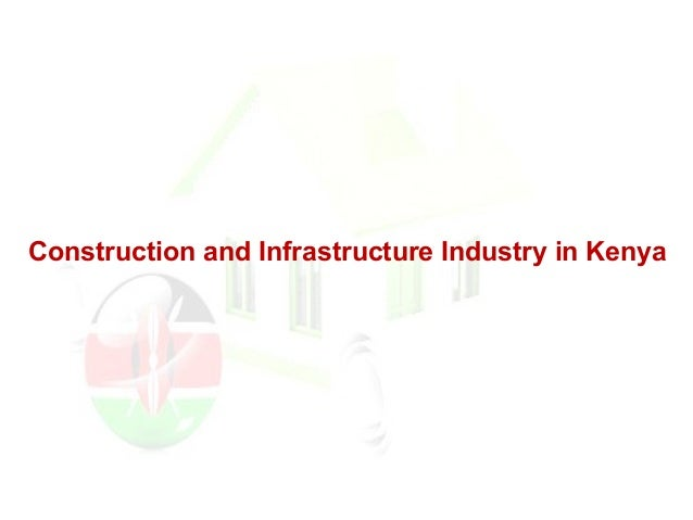 Construction and Infrastructure Industry in Kenya