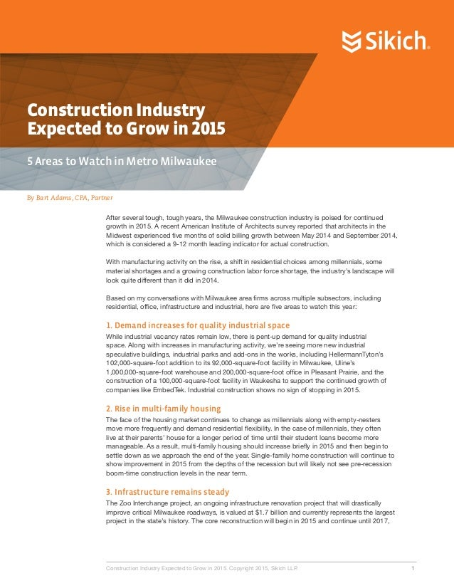 Construction Industry Expected to Grow in 2015 5 Areas to Watch in Metro Milwaukee By Bart Adams, CPA, Partner Constructio...