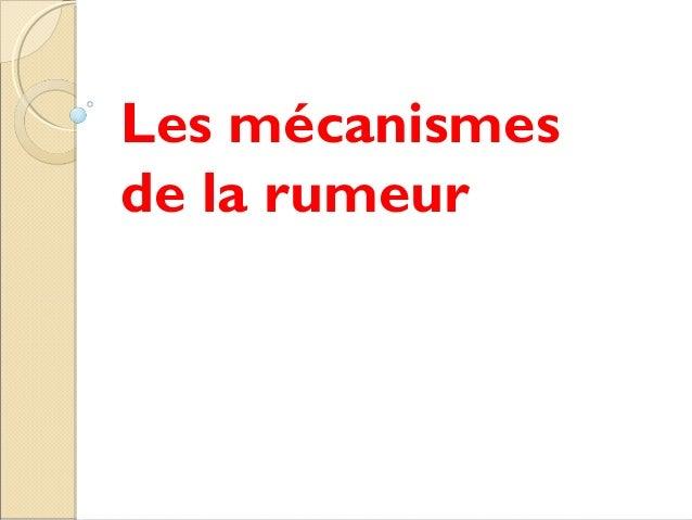 Les mécanismesde la rumeur