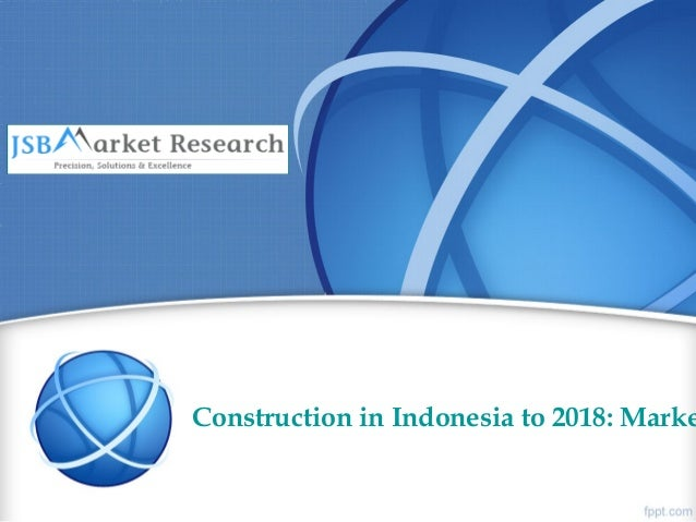 Construction in Indonesia to 2018: Marke
