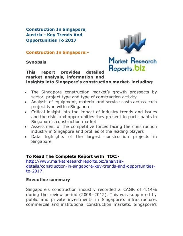 Construction In Singapore, Austria - Key Trends And Opportunities To 2017 Construction In Singapore:- Synopsis This report...