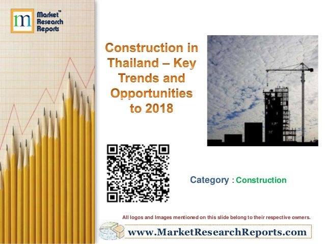 www.MarketResearchReports.com Category : Construction All logos and Images mentioned on this slide belong to their respect...