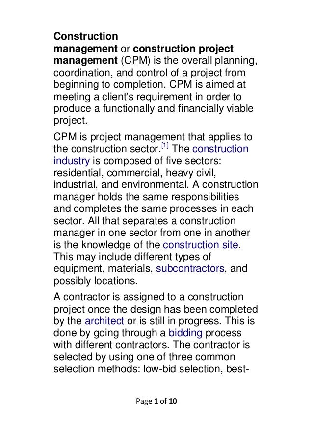 Construction management or construction project management (CPM) is the overall planning, coordination, and control of a p...