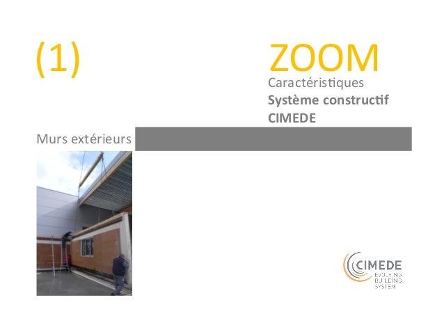 (4)  ZOOM  Caractéris+ques  Système  construc-f  CIMEDE  Escaliers