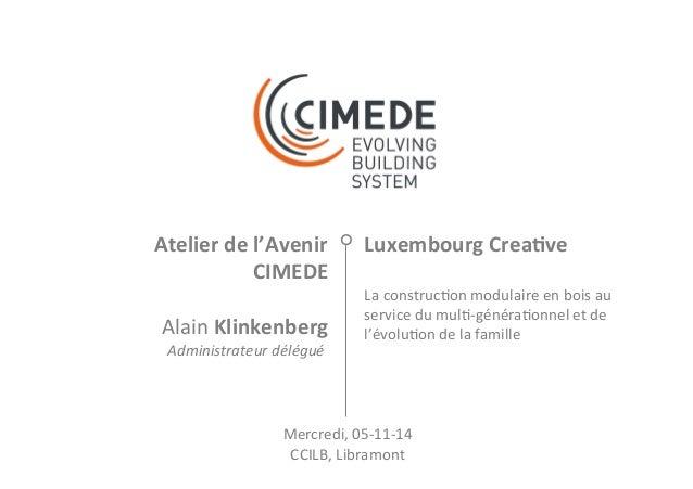 Luxembourg  Crea-ve  La  construc+on  modulaire  en  bois  au  service  du  mul+-‐généra+onnel  et  de  l'évolu+on  de  l...