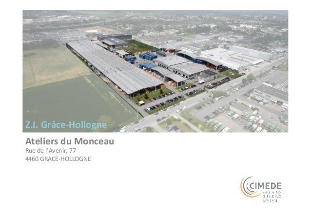 Z.I.  Grâce-‐Hollogne  Ateliers  du  Monceau  Rue  de  l'Avenir,  77  4460  GRACE-‐HOLLOGNE