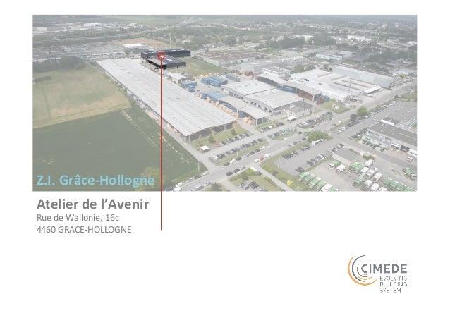Z.I.  Grâce-‐Hollogne  Atelier  de  l'Avenir  Rue  de  Wallonie,  16c  4460  GRACE-‐HOLLOGNE