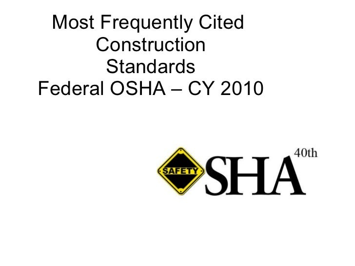 Most Frequently Cited  Construction Standards Federal OSHA – CY 2010