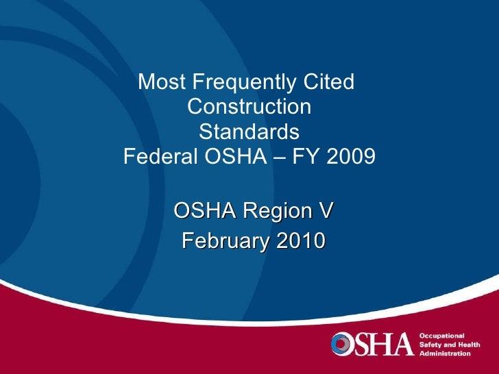 Most Frequently Cited  Construction Standards Federal OSHA – FY 2009 OSHA Region V February 2010