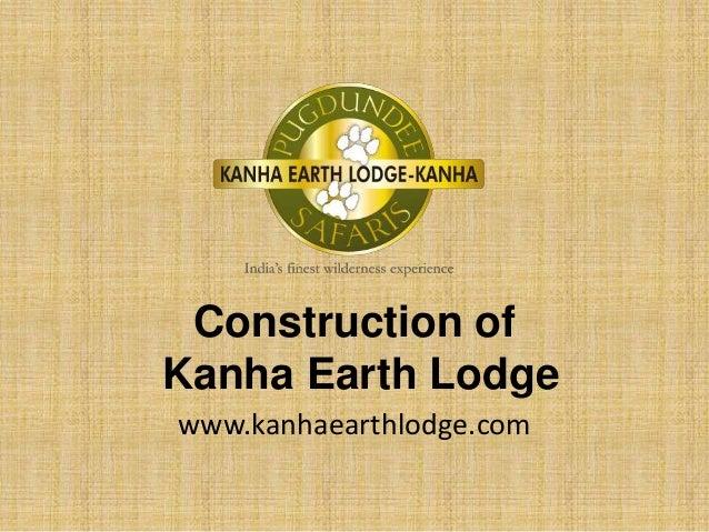 Construction of Kanha Earth Lodge www.kanhaearthlodge.com