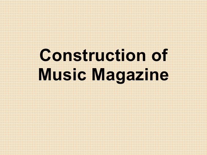 Construction of Music Magazine