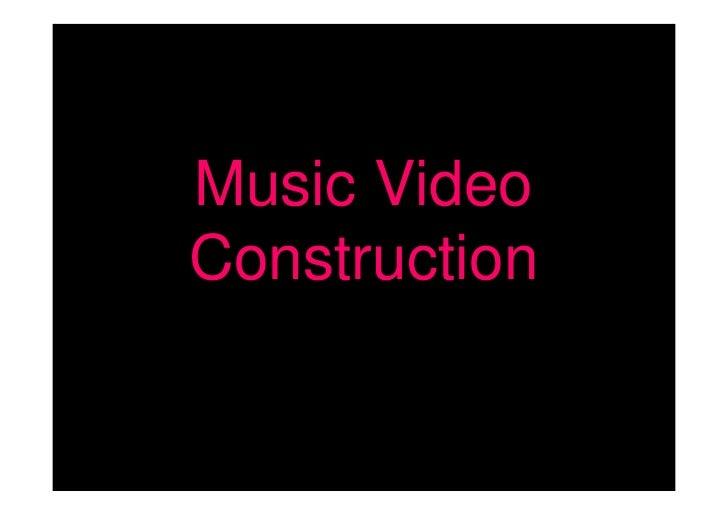 Music VideoConstruction