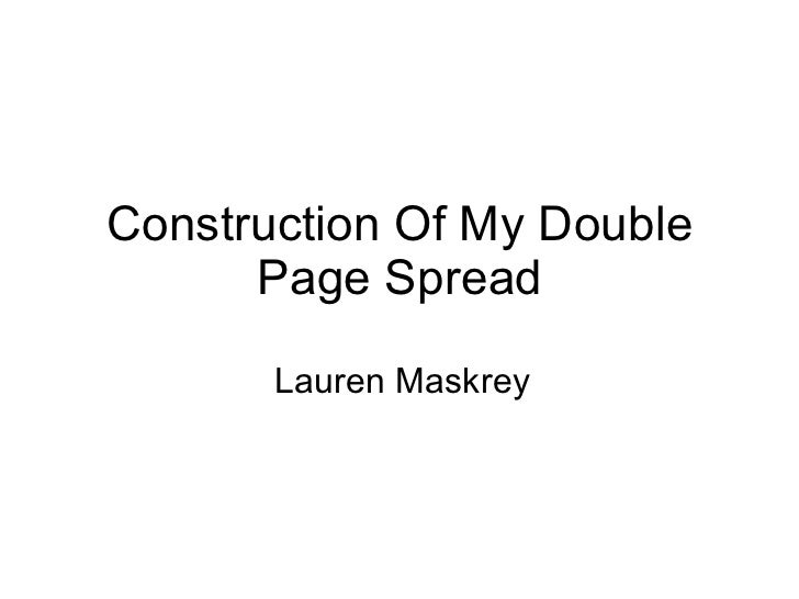 Construction Of My Double Page Spread Lauren Maskrey