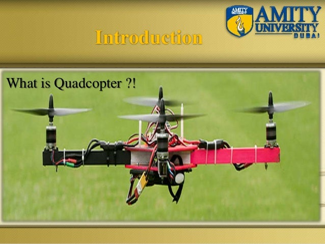 Introduction What is Quadcopter ?!