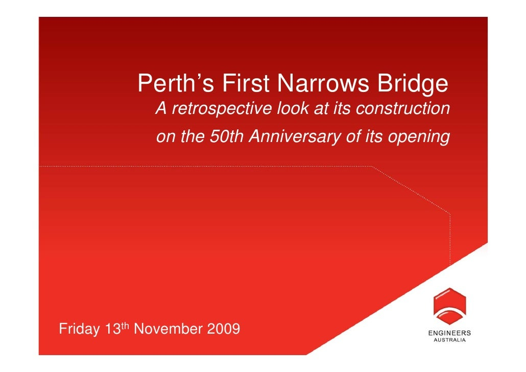 Perth's First Narrows Bridge              A retrospective look at its construction              on the 50th Anniversary of...