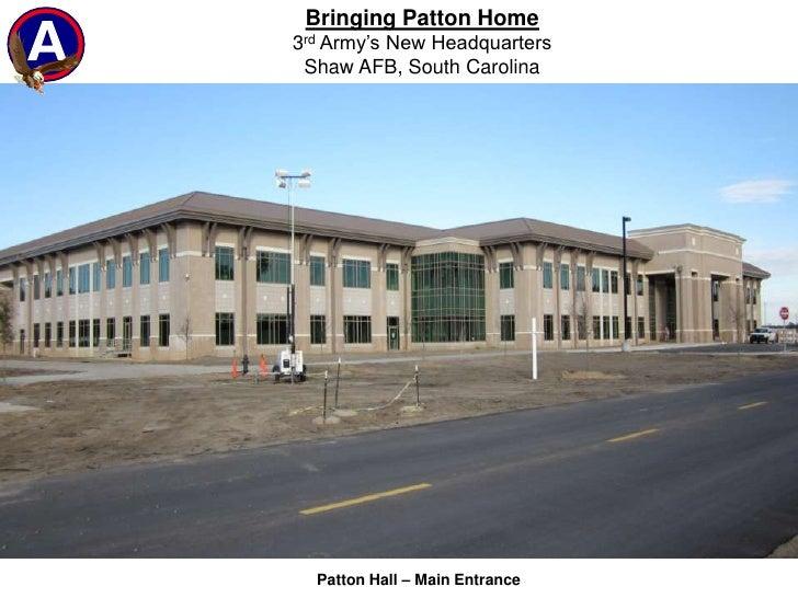 Bringing Patton Home<br />3rd Army's New Headquarters<br />Shaw AFB, South Carolina<br />Patton Hall – Main Entrance <br />
