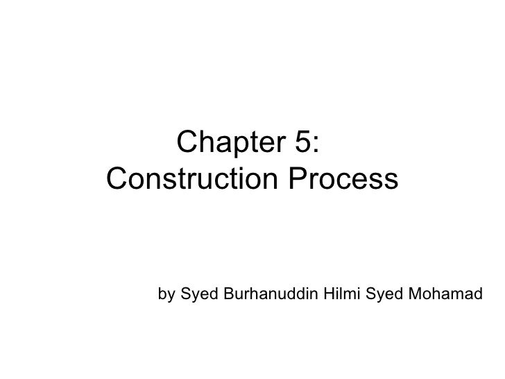 Chapter 5:  Construction Process by Syed Burhanuddin Hilmi Syed Mohamad