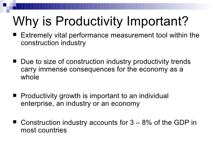 slow productivity in construction industry International journal of performance measurement, 2011, vol 1, 39-58 39 productivity and performance management – managerial practices in the construction industry.