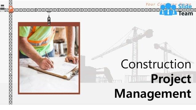 Construction Project Management Yo u r C o m pa n y N a m e