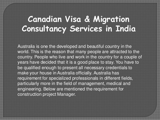 Canadian Visa & Migration Consultancy Services in India Australia is one the developed and beautiful country in the world....