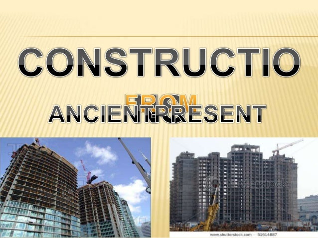 People have constructed buildings and other structures since prehistory,including bridges, theatres, dams, roads and canal...