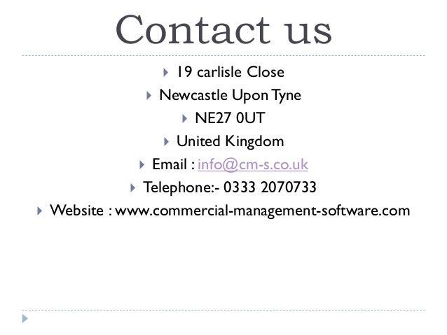 Contact us  19 carlisle Close  Newcastle UponTyne  NE27 0UT  United Kingdom  Email : info@cm-s.co.uk  Telephone:- 03...