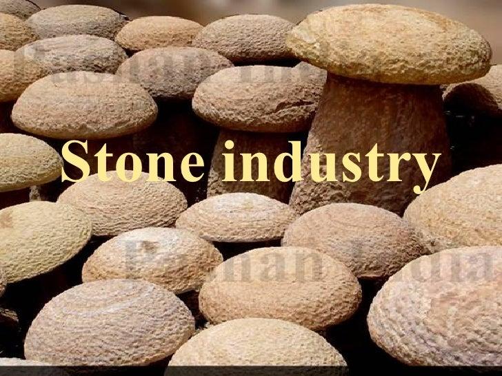 Stone industry