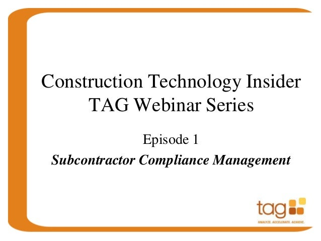 Construction Technology InsiderTAG Webinar SeriesEpisode 1Subcontractor Compliance Management