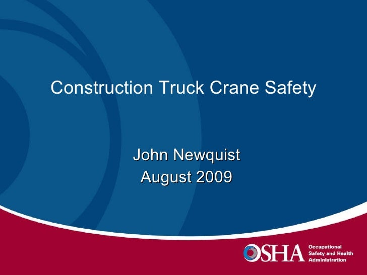 Construction Truck Crane Safety John Newquist August 2009