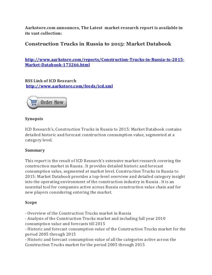 Aarkstore.com announces, The Latest market research report is available inits vast collection:Construction Trucks in Russi...