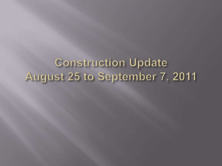 Construction UpdateAugust 25 to September 7, 2011<br />