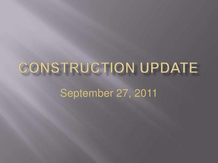 Construction Update<br />September 27, 2011<br />