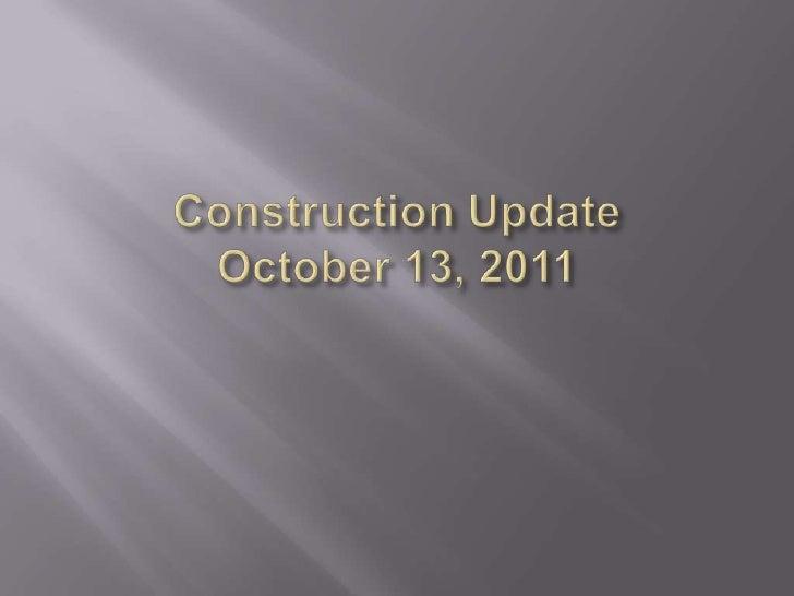 Construction UpdateOctober 13, 2011<br />