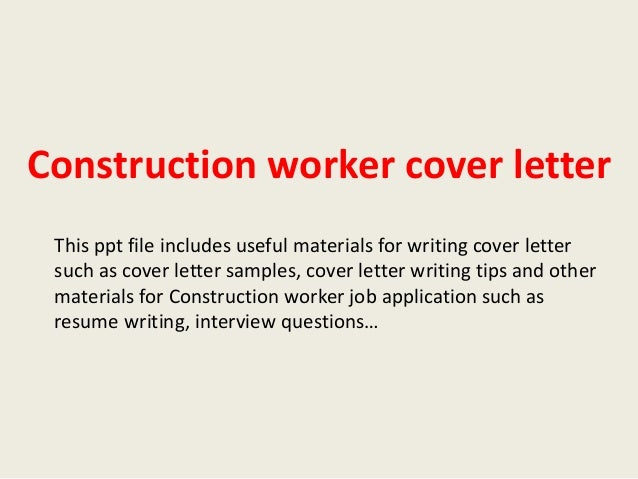 Construction Worker Cover Letter This Ppt File Includes Useful Materials  For Writing Cover Letter Such As ...