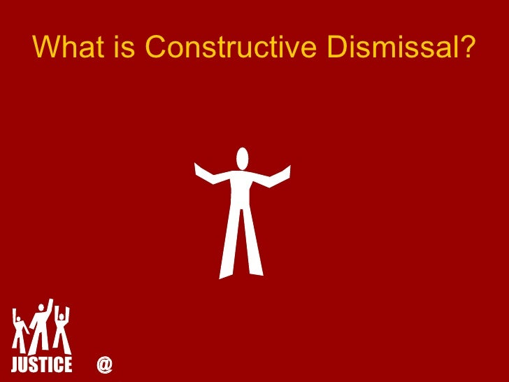 constructive dismissal Call us for a free 30 minute phone consultation at 416-907-9249 or submit a callback request constructive dismissal is a very common issue in all industries.