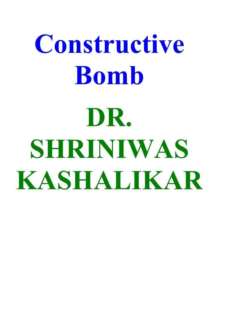 Constructive   Bomb     DR.  SHRINIWAS KASHALIKAR