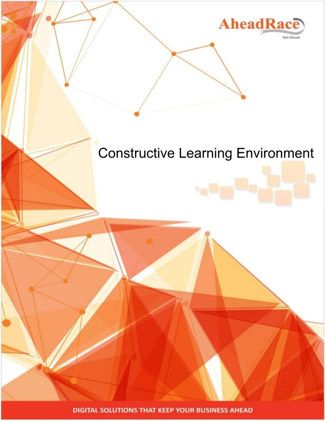 Constructive Learning Environment