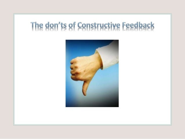 explain how people may react and respond to recieving constructive feedback Explain how people may react and respond to receiving constructive feedback 22 explain the importance of seeking feedback to improve practice and inform.