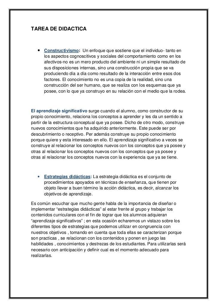 TAREA DE DIDACTICA   • Constructivismo: Un enfoque que sostiene que el individuo- tanto en       los aspectos cognoscitivo...