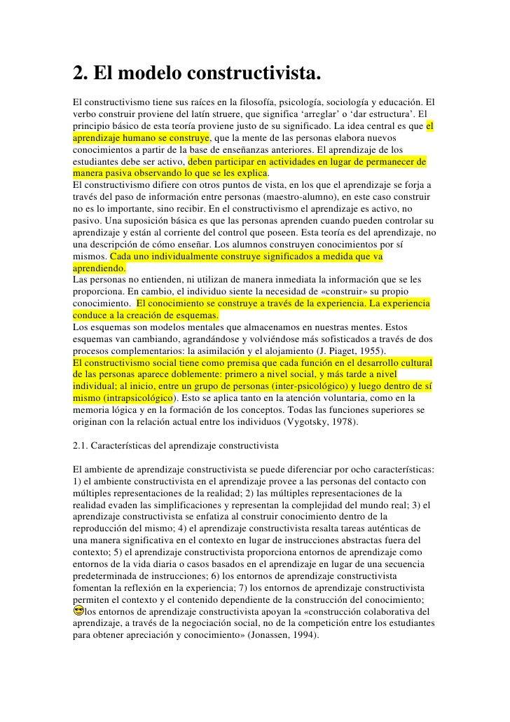 2. El modelo constructivista.<br />El constructivismo tiene sus raíces en la filosofía, psicología, sociología y educación...